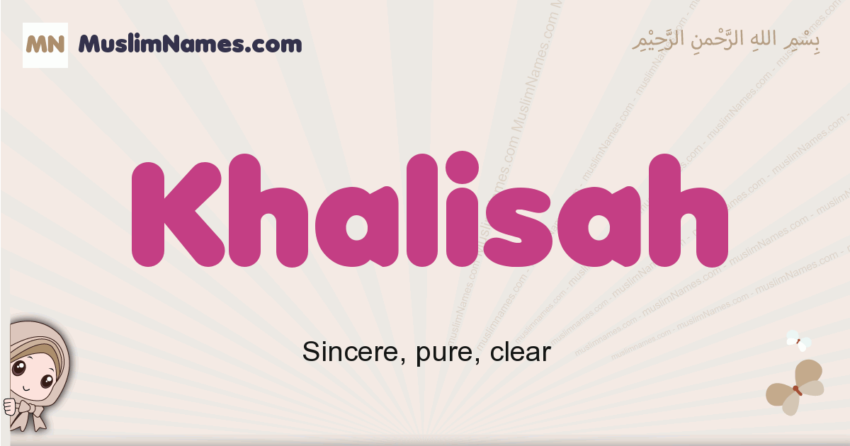 Khalisah muslim girls name and meaning, islamic girls name Khalisah