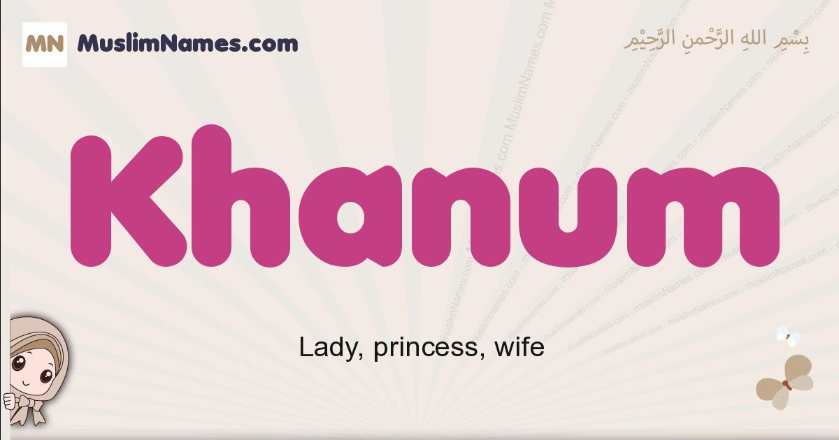 Khanum muslim girls name and meaning, islamic girls name Khanum