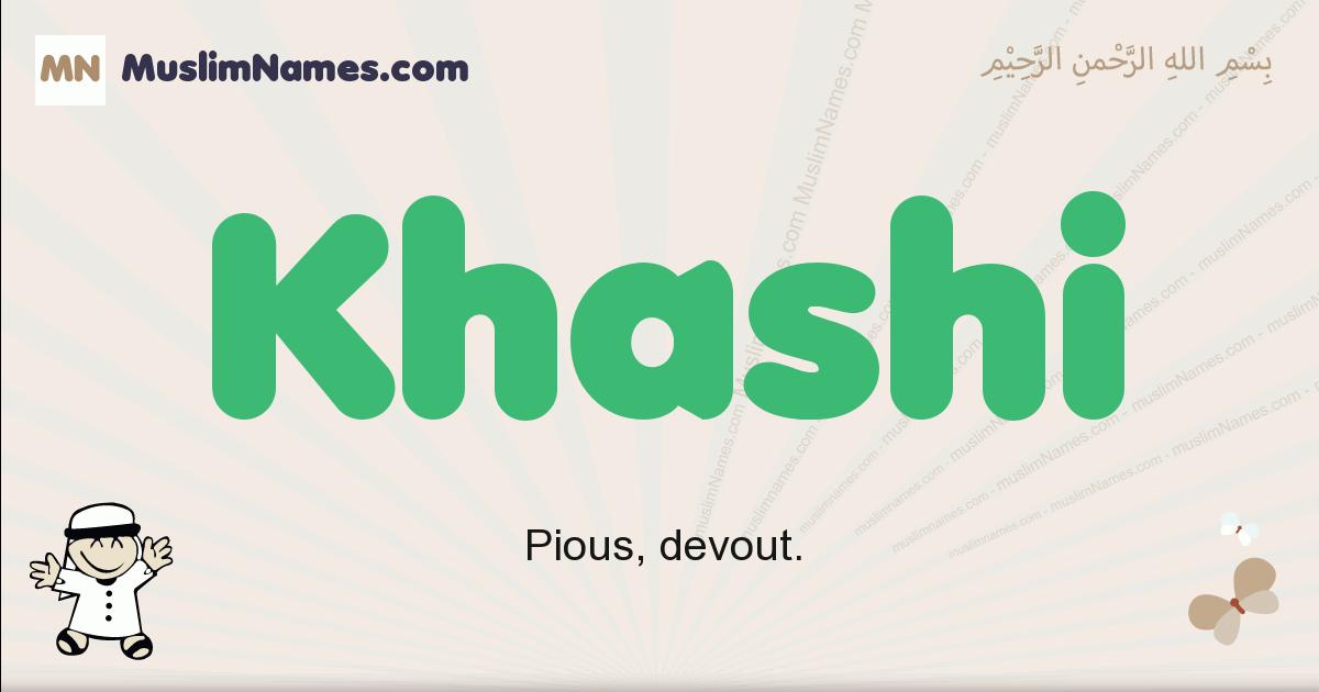 Khashi muslim boys name and meaning, islamic boys name Khashi