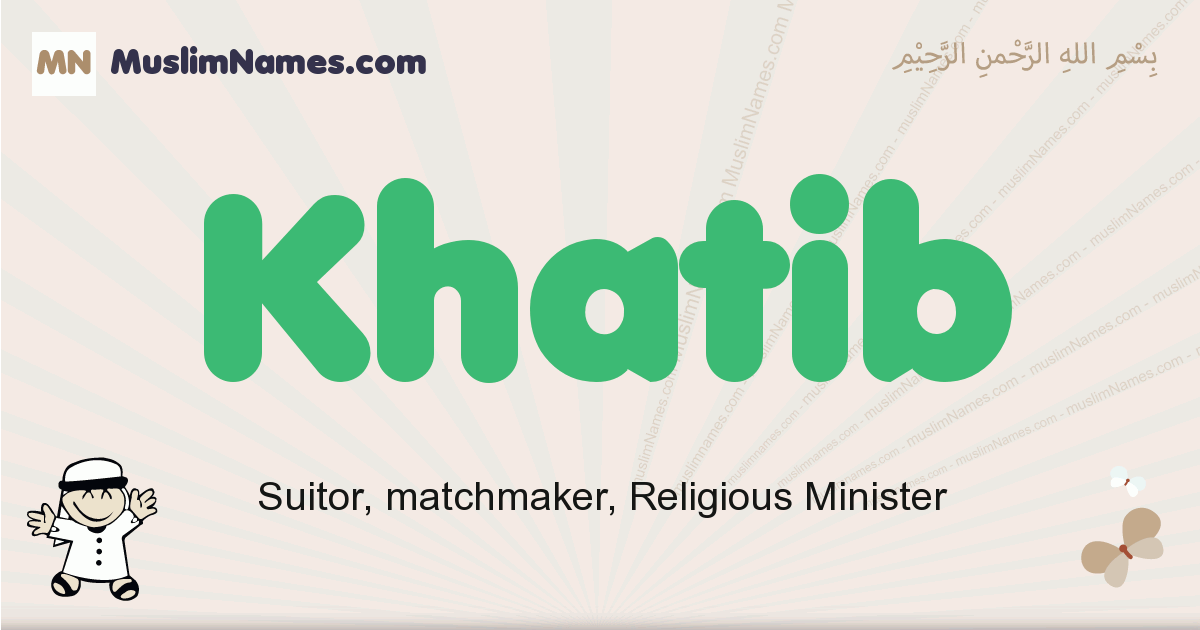 Khatib muslim boys name and meaning, islamic boys name Khatib