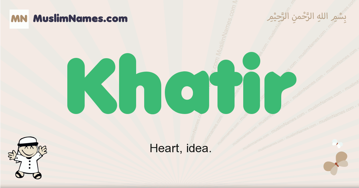 Khatir muslim boys name and meaning, islamic boys name Khatir