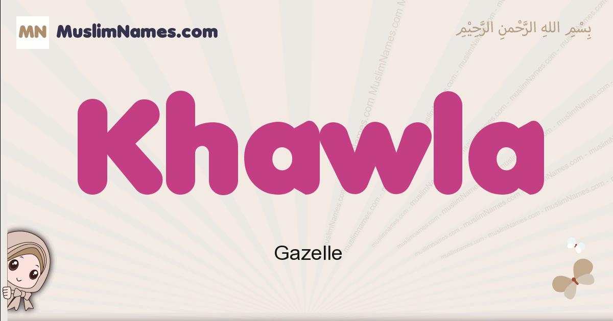 Khawla muslim girls name and meaning, islamic girls name Khawla