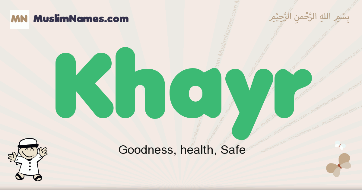 Khayr muslim boys name and meaning, islamic boys name Khayr