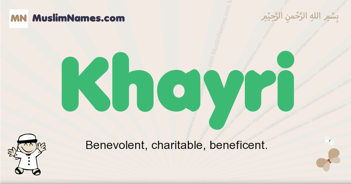 Khayri muslim boys name and meaning, islamic boys name Khayri