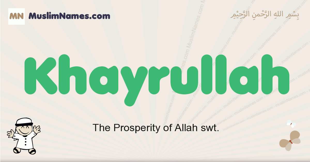Khayrullah muslim boys name and meaning, islamic boys name Khayrullah