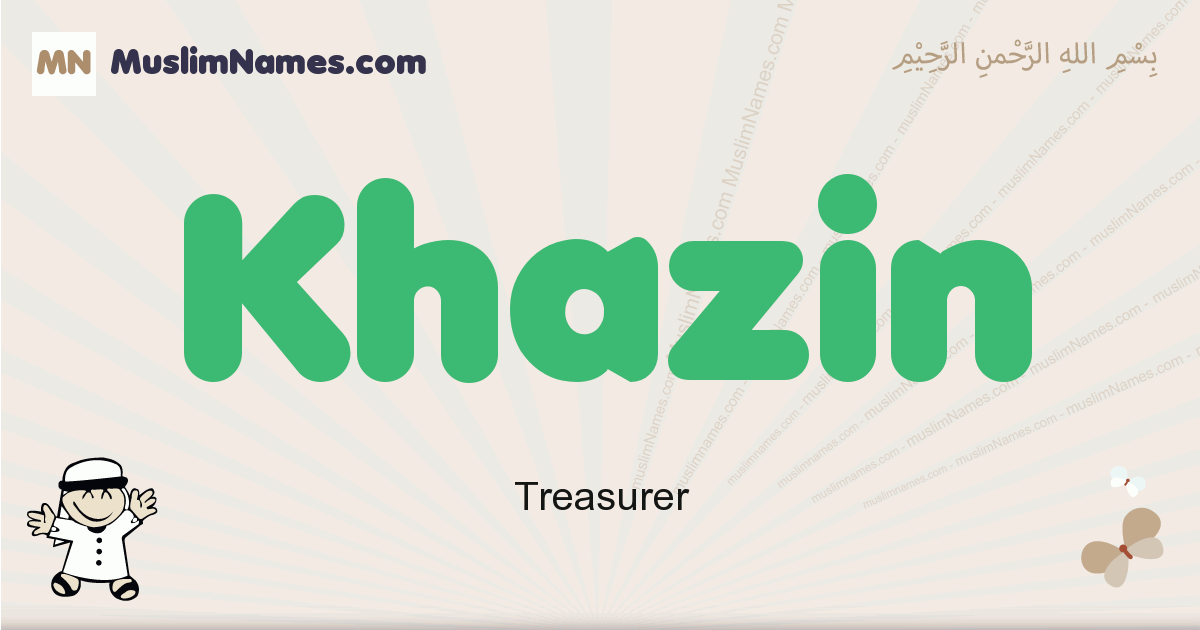 Khazin muslim boys name and meaning, islamic boys name Khazin
