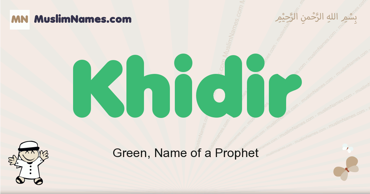 Khidir Meaning Of The Muslim Baby Name Khidir
