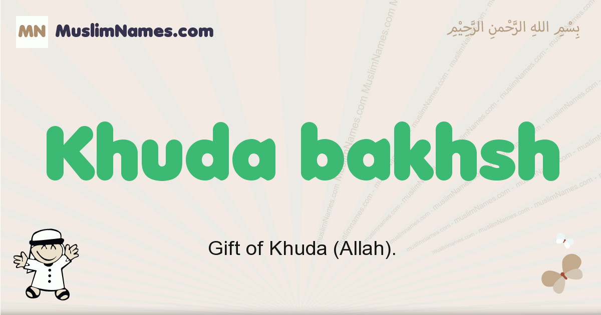 Khuda Bakhsh muslim boys name and meaning, islamic boys name Khuda Bakhsh