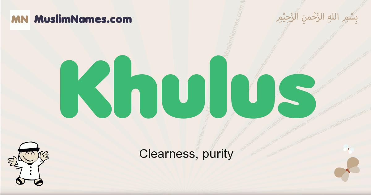 Khulus muslim boys name and meaning, islamic boys name Khulus