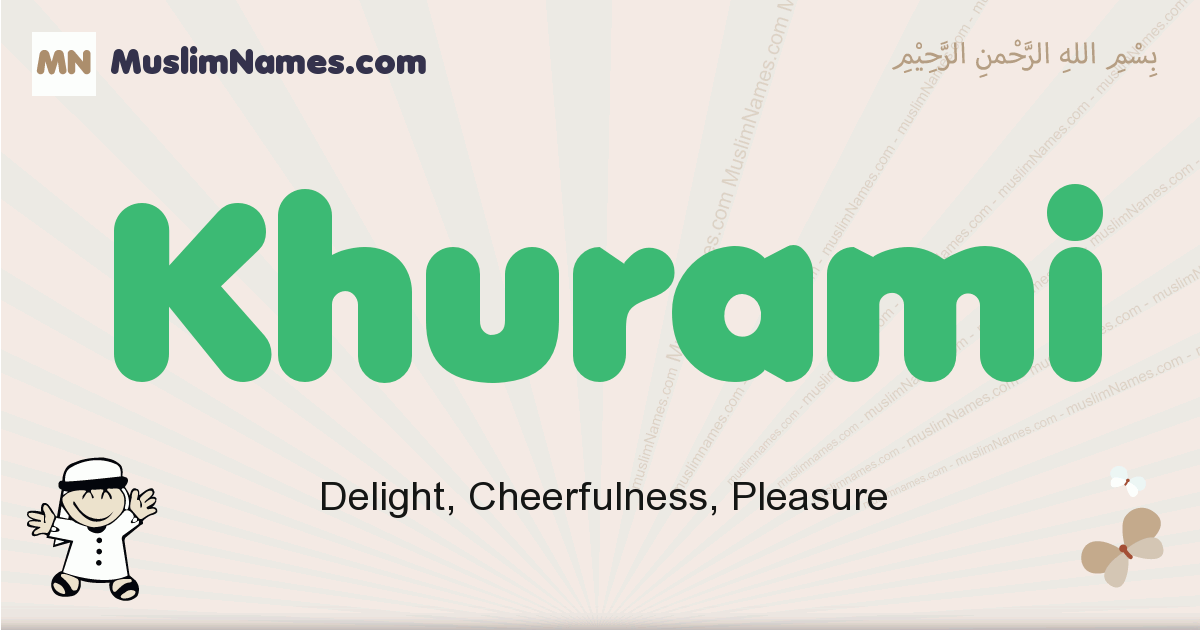 Khurami muslim boys name and meaning, islamic boys name Khurami