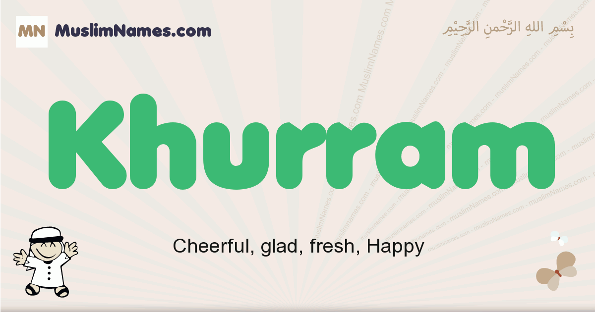 Khurram muslim boys name and meaning, islamic boys name Khurram