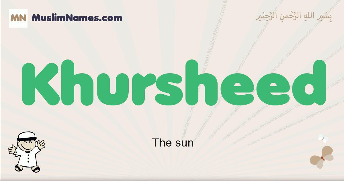 Khursheed muslim boys name and meaning, islamic boys name Khursheed