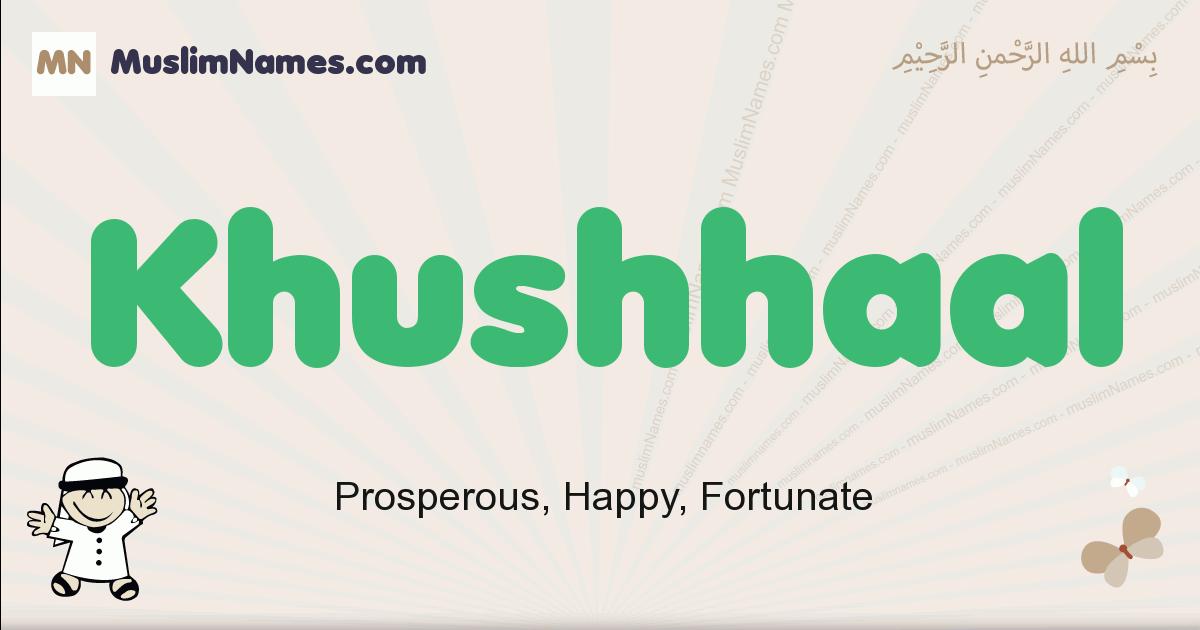 Khushhaal muslim boys name and meaning, islamic boys name Khushhaal