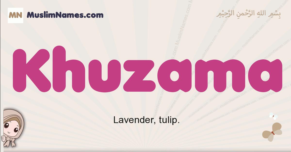 Khuzama muslim girls name and meaning, islamic girls name Khuzama