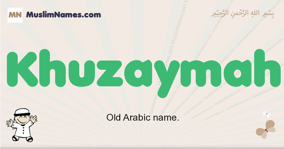 Khuzaymah muslim boys name and meaning, islamic boys name Khuzaymah