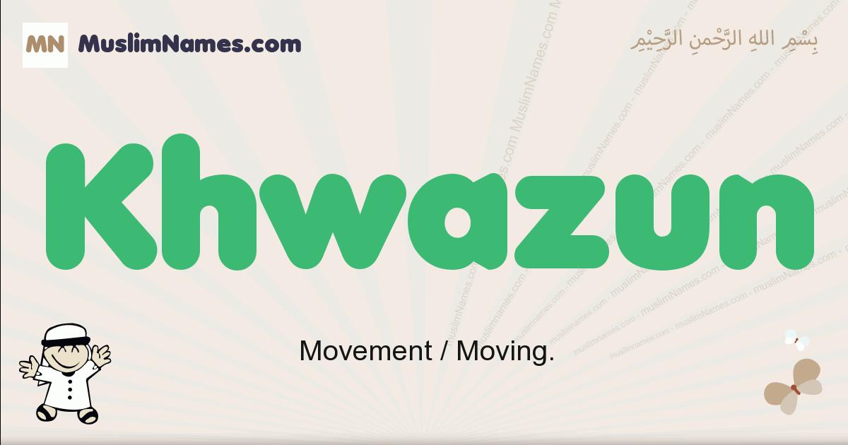 Khwazun muslim boys name and meaning, islamic boys name Khwazun