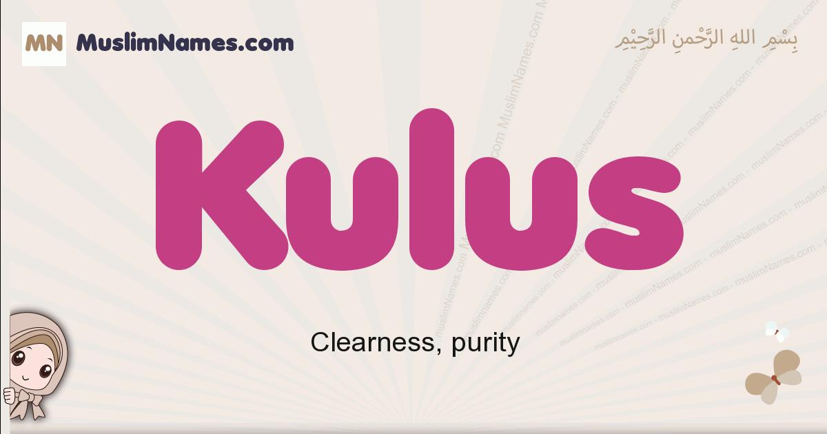 Kulus muslim girls name and meaning, islamic girls name Kulus