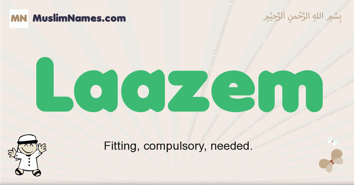 Laazem muslim boys name and meaning, islamic boys name Laazem