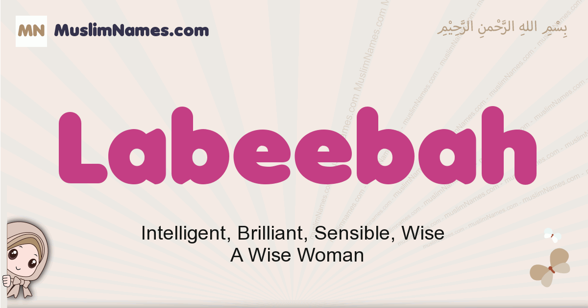 Labeebah muslim girls name and meaning, islamic girls name Labeebah
