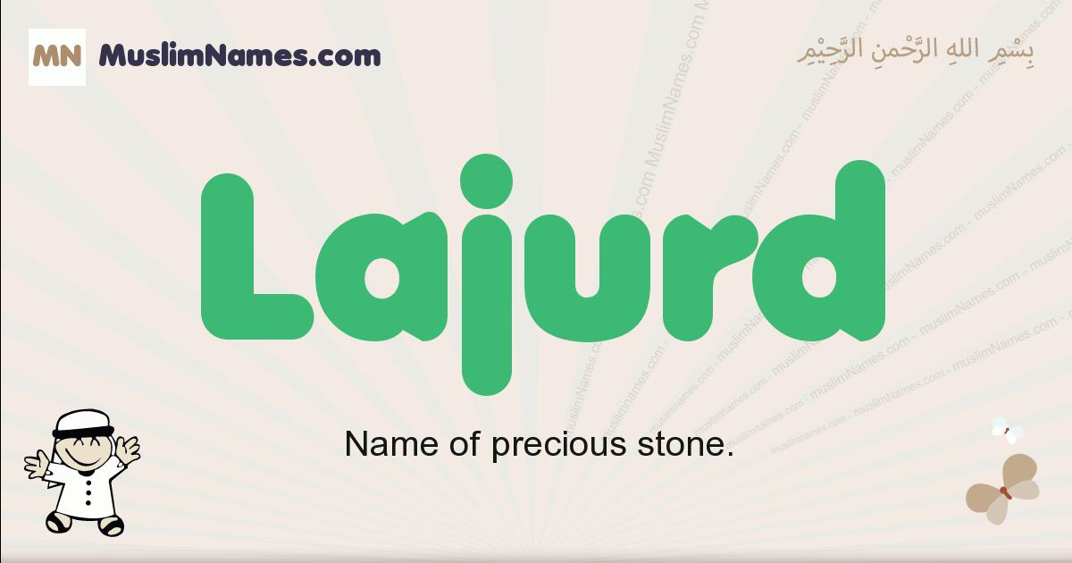 Lajurd muslim boys name and meaning, islamic boys name Lajurd