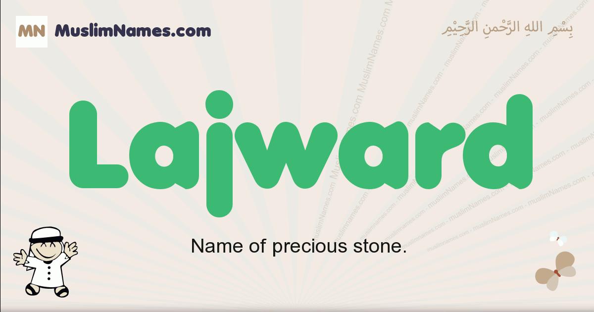 Lajward muslim boys name and meaning, islamic boys name Lajward