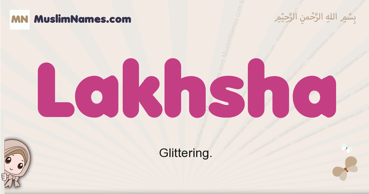 Lakhsha muslim girls name and meaning, islamic girls name Lakhsha