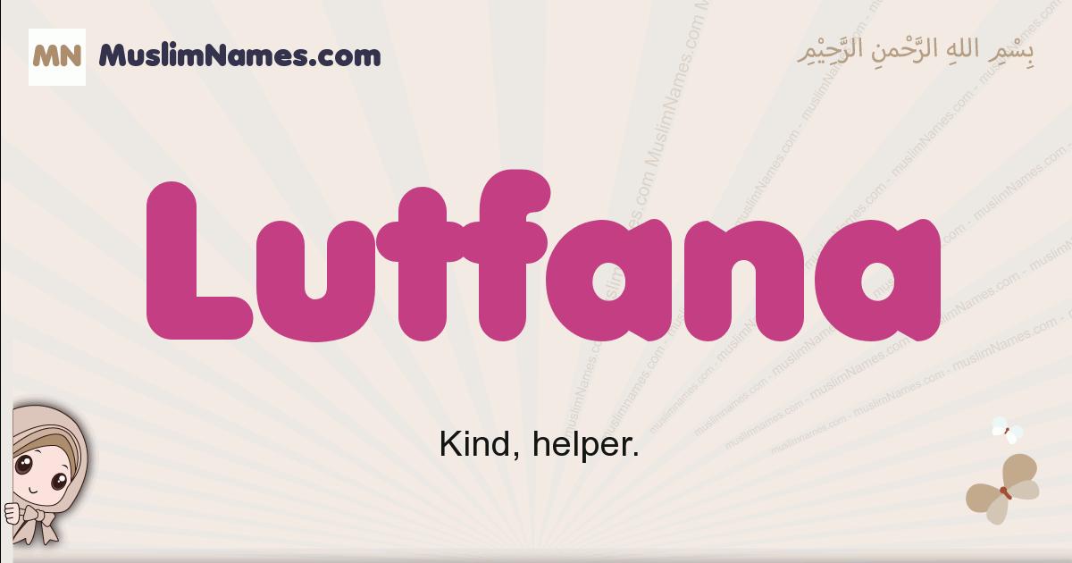 Lutfana muslim girls name and meaning, islamic girls name Lutfana
