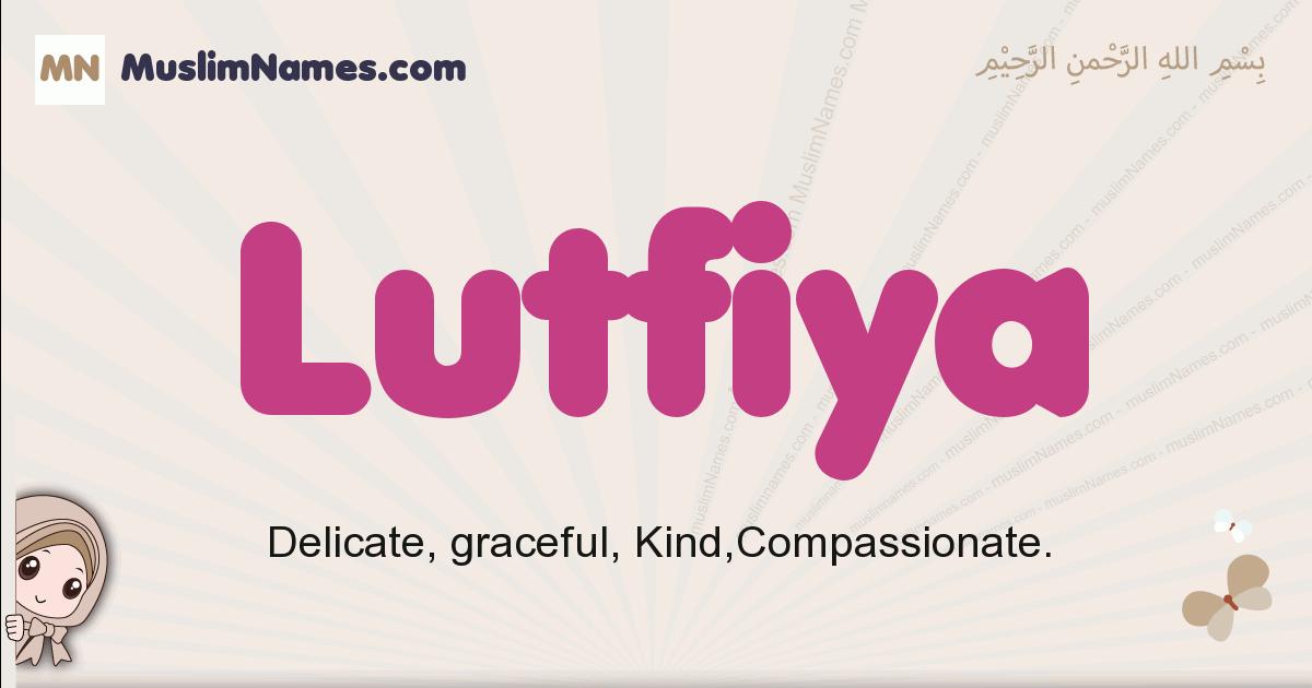 Lutfiya muslim girls name and meaning, islamic girls name Lutfiya