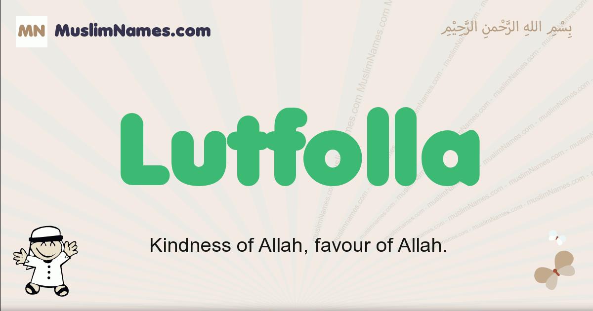 Lutfolla muslim boys name and meaning, islamic boys name Lutfolla