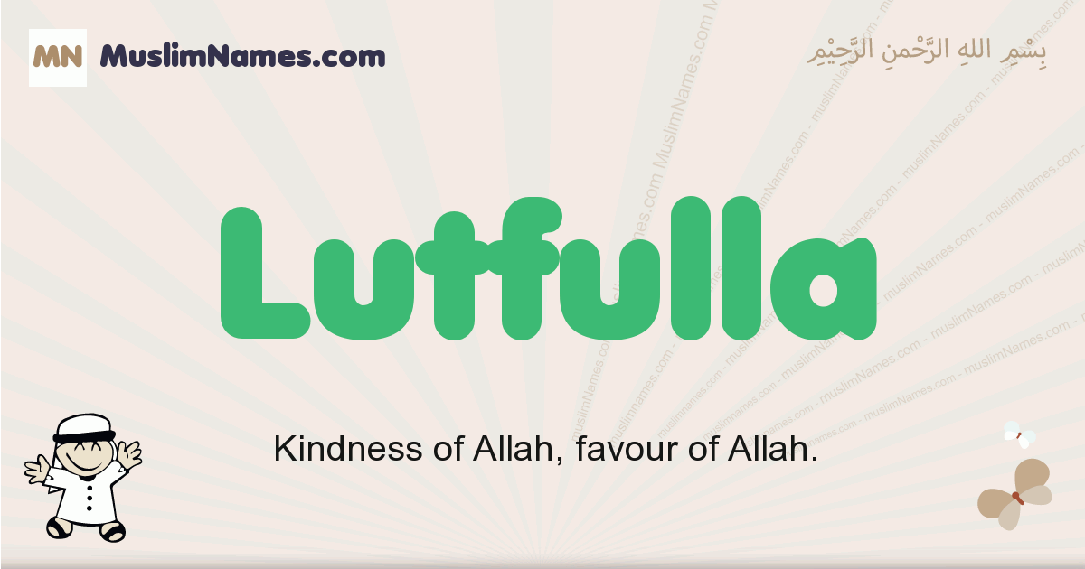 Lutfulla muslim boys name and meaning, islamic boys name Lutfulla