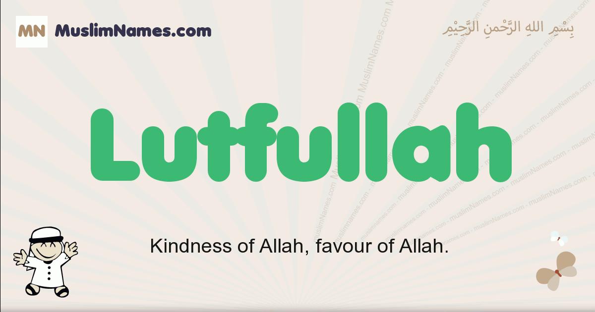 Lutfullah muslim boys name and meaning, islamic boys name Lutfullah