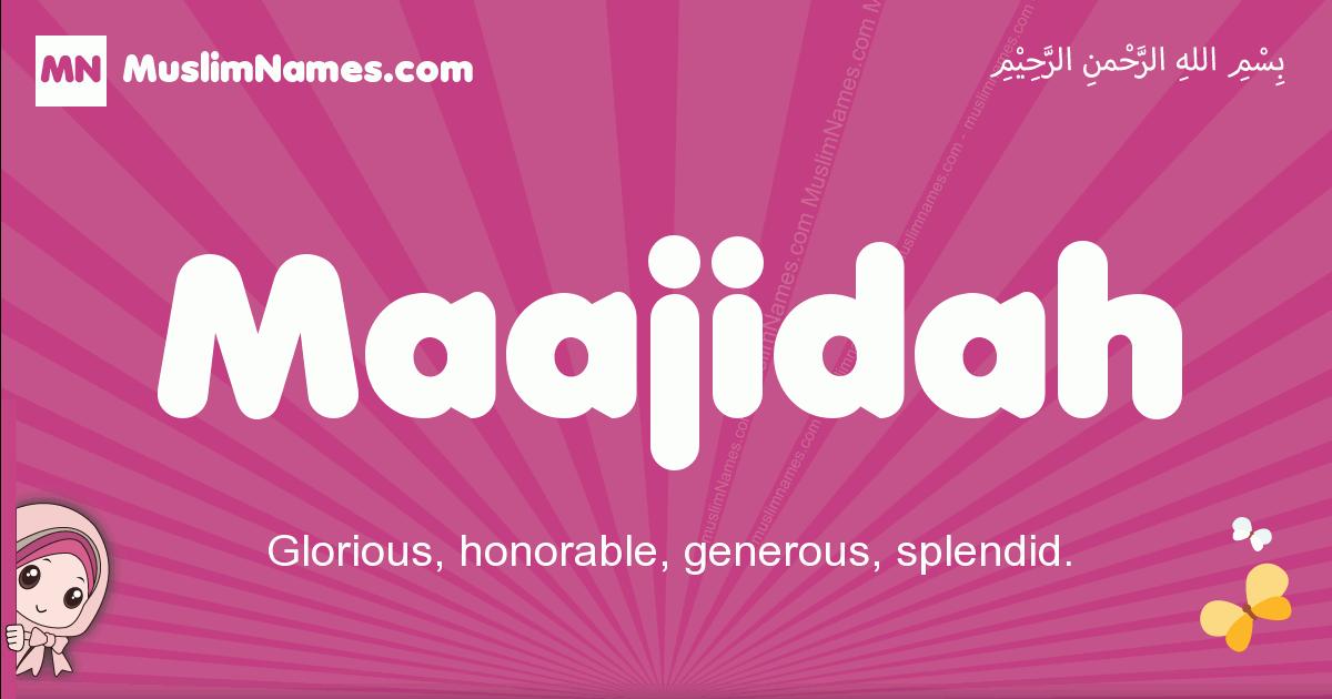 maajidah arabic girls name and meaning, muslim girl name maajidah