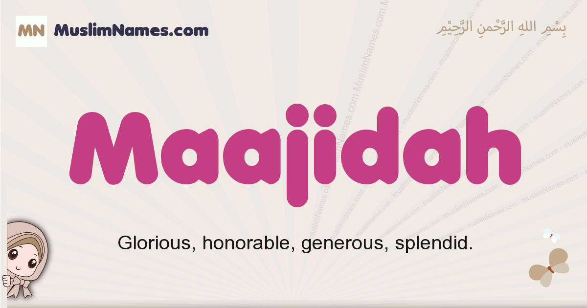 Maajidah muslim girls name and meaning, islamic girls name Maajidah