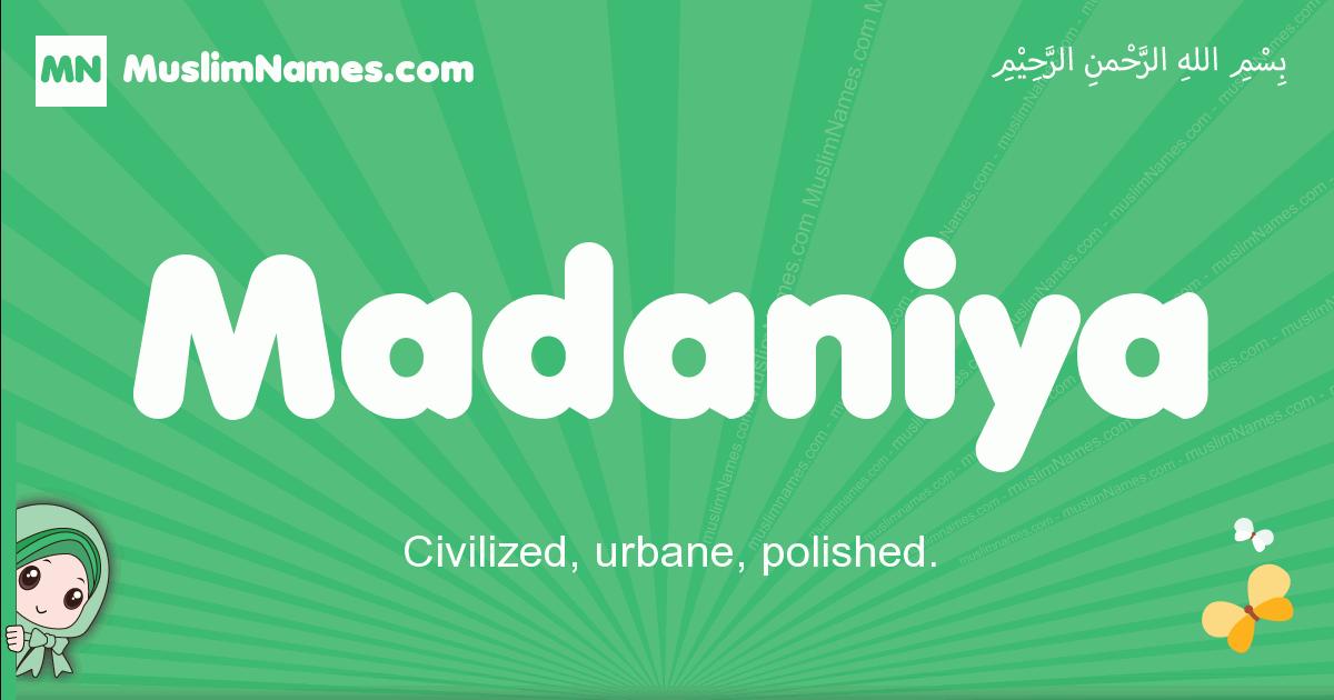 madaniya arabic girl name and meaning, quranic girls name madaniya
