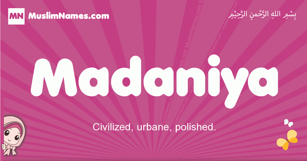 madaniya arabic girls name and meaning, muslim girl name madaniya