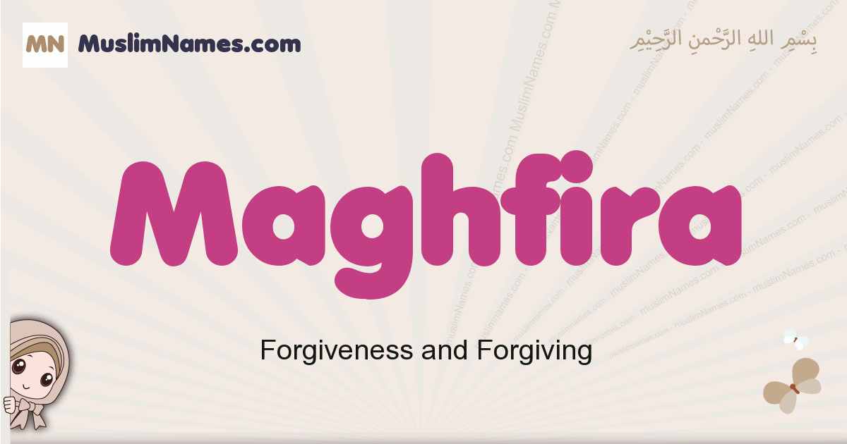 Maghfira muslim girls name and meaning, islamic girls name Maghfira