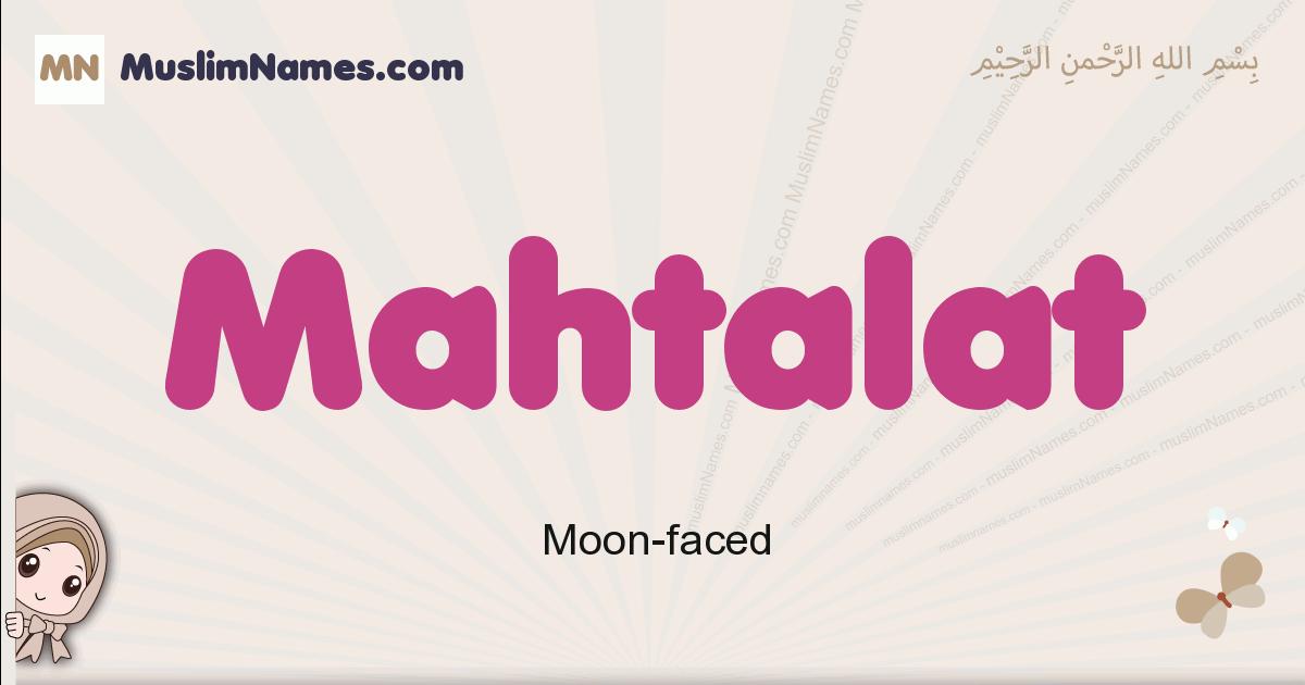 Mahtalat muslim girls name and meaning, islamic girls name Mahtalat
