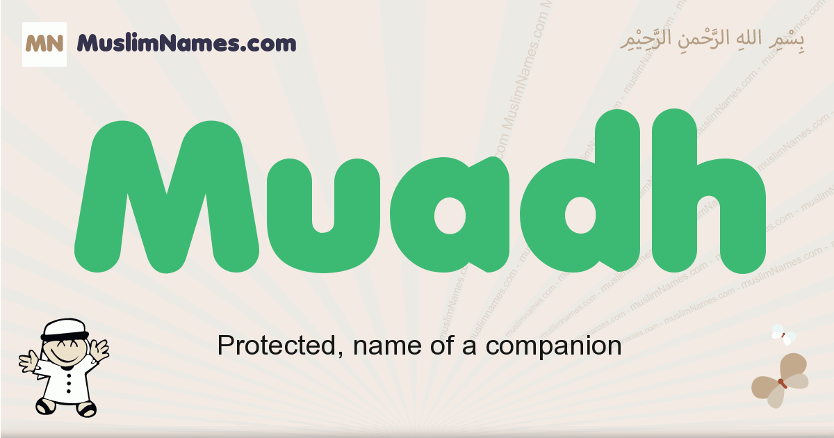 Muadh muslim boys name and meaning, islamic boys name Muadh