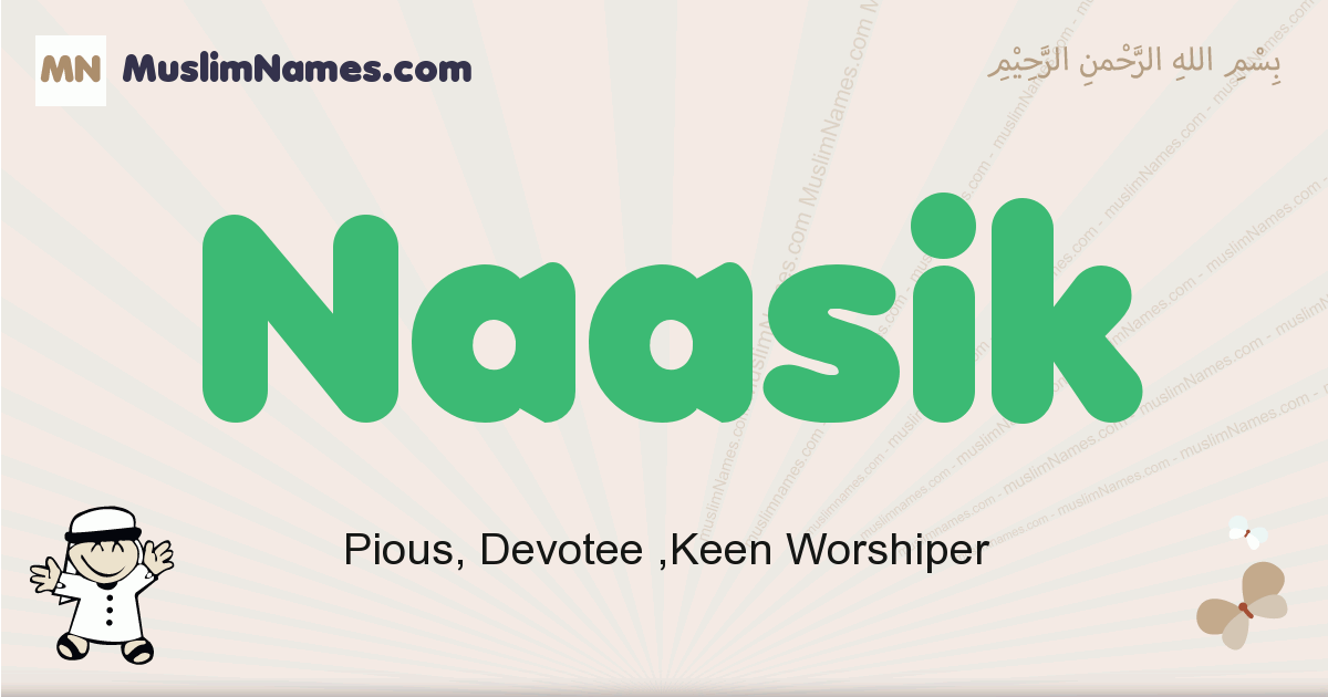 Naasik muslim boys name and meaning, islamic boys name Naasik