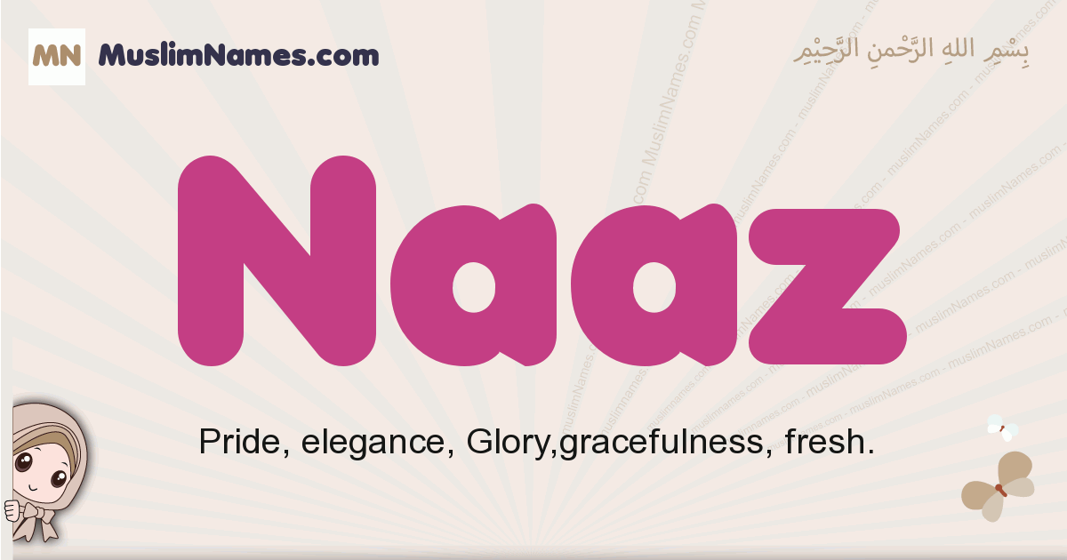 Naaz muslim girls name and meaning, islamic girls name Naaz