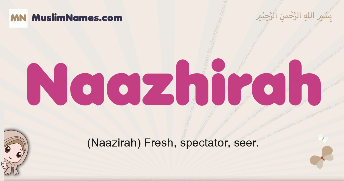 naazhirah muslim girls name and meaning, islamic girls name naazhirah