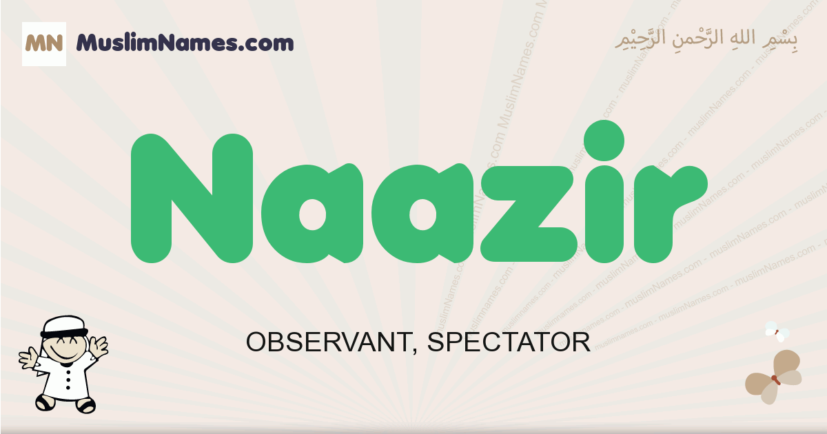 Naazir muslim boys name and meaning, islamic boys name Naazir