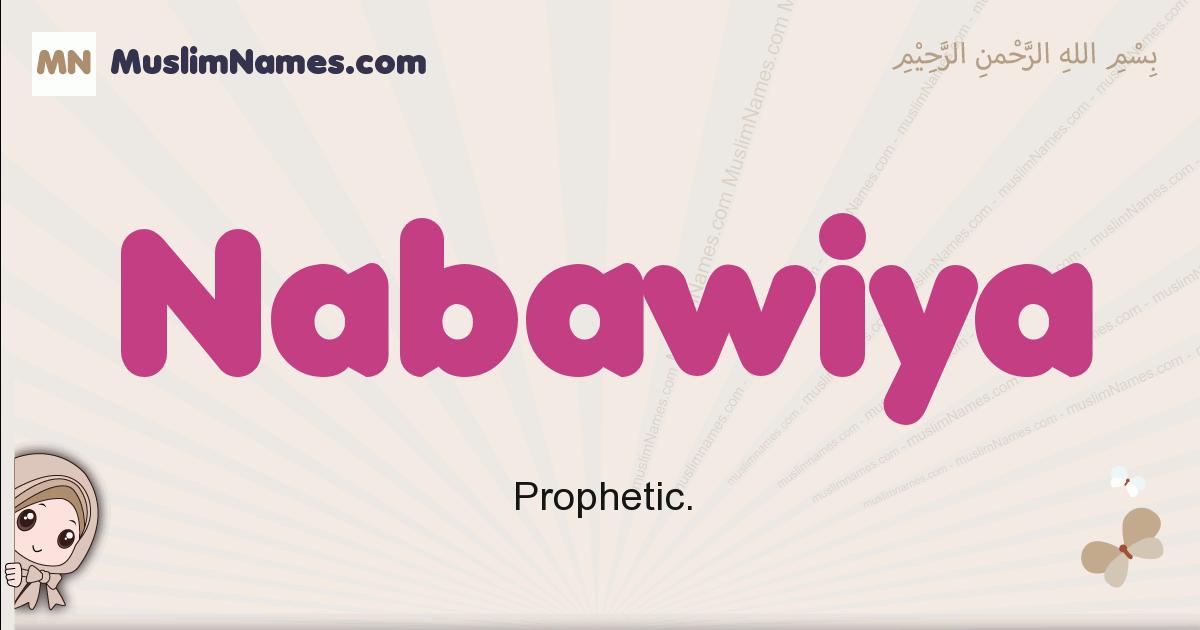 Nabawiya muslim girls name and meaning, islamic girls name Nabawiya