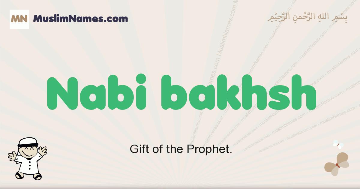 Nabi Bakhsh muslim boys name and meaning, islamic boys name Nabi Bakhsh