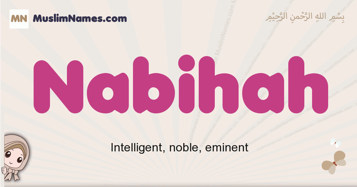 Nabihah muslim girls name and meaning, islamic girls name Nabihah