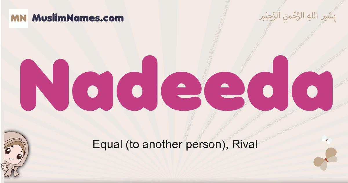 Nadeeda muslim girls name and meaning, islamic girls name Nadeeda