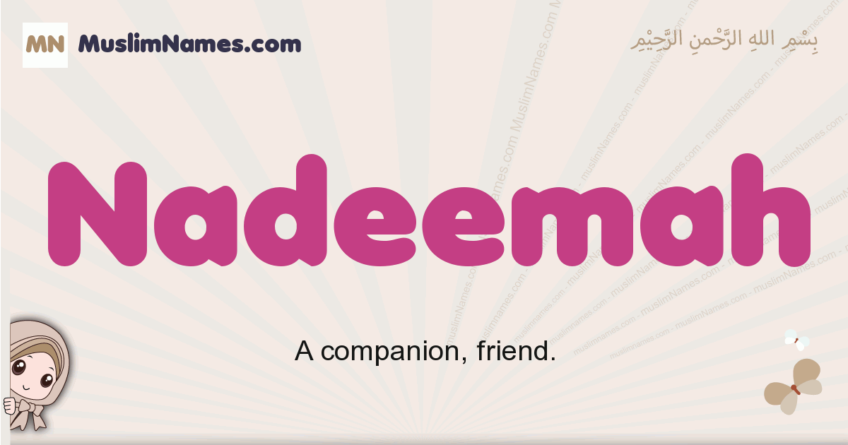 Nadeemah muslim girls name and meaning, islamic girls name Nadeemah
