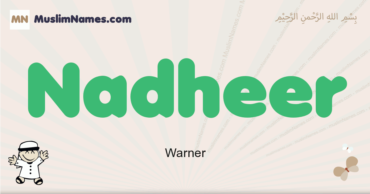 Nadheer muslim boys name and meaning, islamic boys name Nadheer