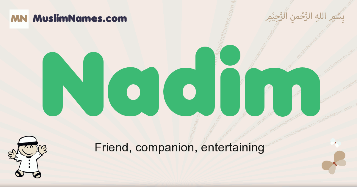 Nadim muslim boys name and meaning, islamic boys name Nadim