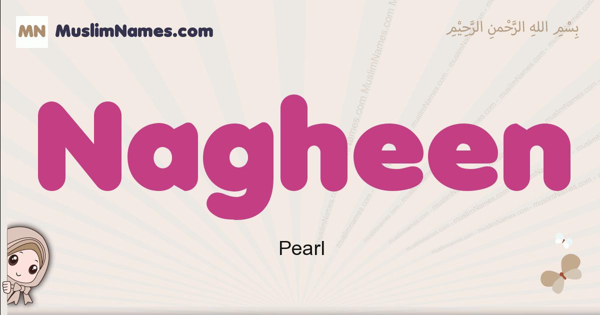 Nagheen muslim girls name and meaning, islamic girls name Nagheen